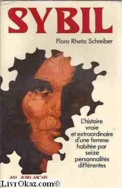 Flora Rheta Schreiber - Sybil - L'histoire vraie et extraordinaire d'une