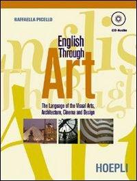 English through art. The language of visual arts, architecture, cinema and design. Per il Liceo artistico