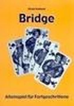 Bridge: Alleinspiel für Fortgeschrittene (Fortgeschrittene Bridge)
