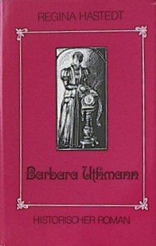 Barbara Uthmann. Historischer Roman