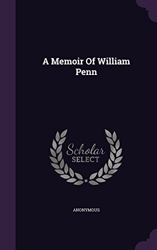 A Memoir Of William Penn