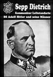 Sepp Dietrich: Kommandeur Leibstandarte SS Adolf Hitler und seine Männer -