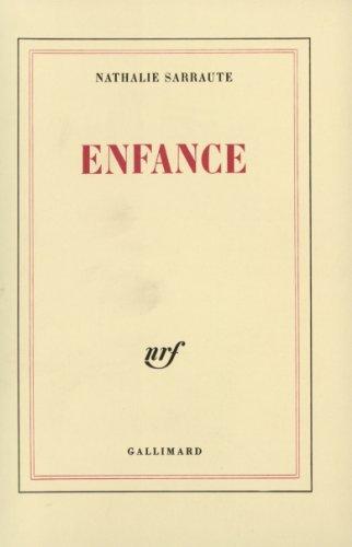 Enfance: Written by Nathalie Sarraute, 1983 Edition, Publisher: Gallimard [Paperback]