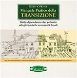 Image de Manuale pratico della transizione. Dalla dipendenza dal petrolio alla forza delle comunità locali
