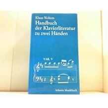 Handbuch der Klavierliteratur. Klaviermusik zu zwei Händen (ATL 6119)