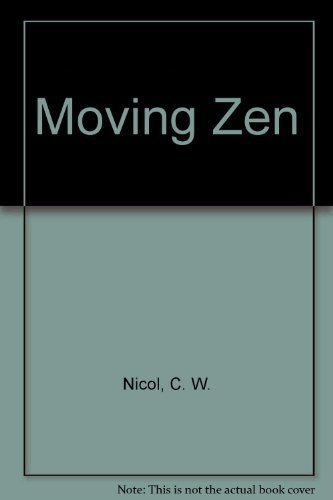 Moving Zen: Karate as a way to gentleness by C. W. Nicol (1975-01-01)