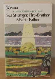 Sea stranger/ Fire-brother / Earth-father