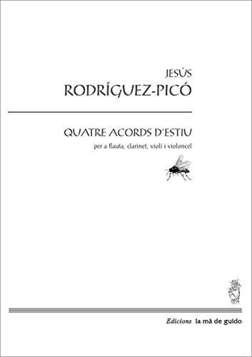 Quatre acords d'estiu: Per a flauta, clarinet, violí i violoncel (Catalan Edition) por Jesús Rodríguez Picó