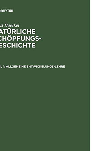 Ernst Haeckel: Natürliche Schöpfungs-Geschichte: Allgemeine Entwickelungs-Lehre: (Transformismus und Darwinismus)