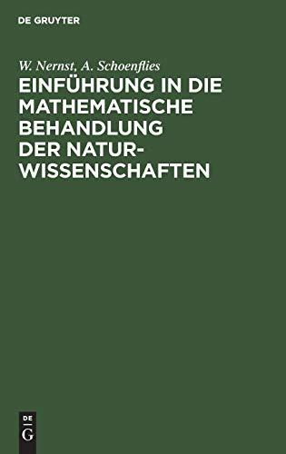 Einführung in die mathematische Behandlung der Naturwissenschaften: Kurzgefaßtes Lehrbuch der Differential- und Integralrechnung mit besonderer Berücksichtigung der Chemie