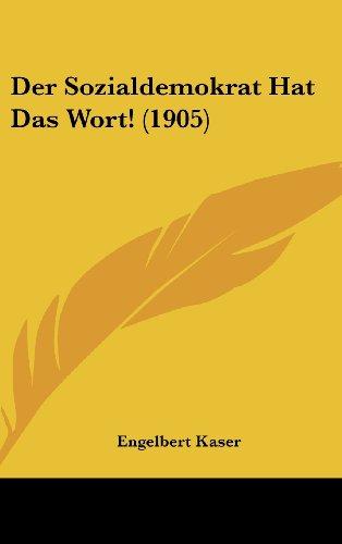 Der Sozialdemokrat Hat Das Wort! (1905)