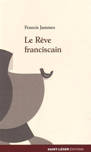 Le Rêve franciscain par Francis Jammes
