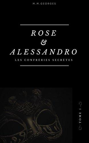 Couverture du livre Rose & Alessandro: Tome 1 : Les Confréries secrètes
