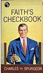 Faith's Checkbook: Being Precious Promises Arranged for Daily Use, with Brief Experimental Comments (also published as The Cheque Book of the Bank of Faith)