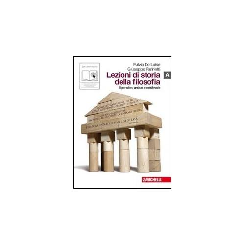 Lezioni Di Storia Della Filosofia. Vol. A: Pensiero Antico E Medievale. Per Le Scuole Superiori. Con Espansione Online