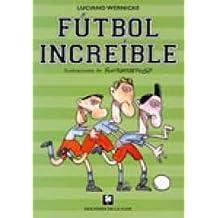 Futbol increible/ Incredible Soccer