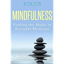 [(Mindfulness : Finding the Magic in Everyday Moments)] [By (author) Alisa Reddy] published on (March, 2014)