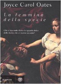 La femmina della specie (Narratori stranieri Bompiani) di Oates, Joyce C. (2007) Tapa blanda
