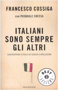 Italiani sono sempre gli altri. Controstoria d'Italia da Cavour a Berlusconi
