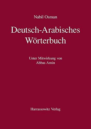 Deutsch-Arabisches Wörterbuch: Unter Mitwirkung von Abbas Amin