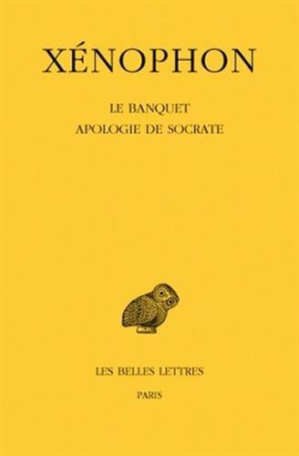 Xénophon. Banquet - Apologie de Socrate