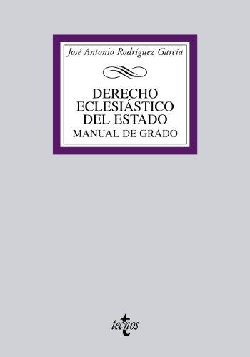 Derecho eclesiástico del Estado: Manual de grado (Derecho - Biblioteca Universitaria De Editorial Tecnos) por José Antonio Rodríguez García