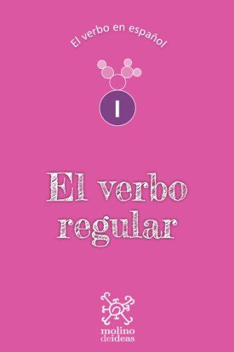El verbo regular (El verbo en español nº 1)