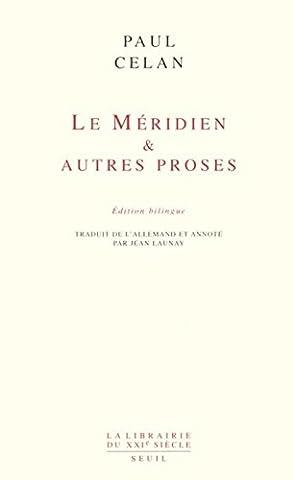 Le Méridien et autres proses (édition bilingue)