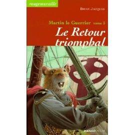 Martin le Guerrier, Tome 3 : Le retour triomphal