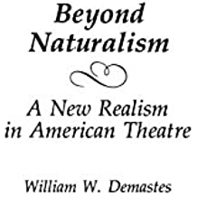 Beyond Naturalism: A New Realism in American Theatre (Contributions in Drama & Theatre Studies)