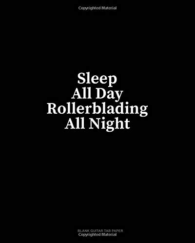 Sleep All Day Rollerblading All Night: Blank Guitar Tab Paper por Minkyo Press