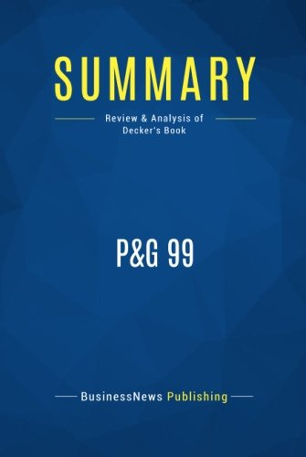 Summary: P&G 99: Review and Analysis of Decker's Book