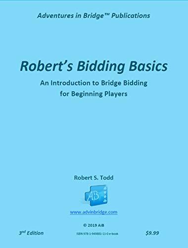 Robert's Bidding Basics: An Introduction to Bridge Bidding for Beginning Players (This Week in Bridge Book 0) (English Edition)