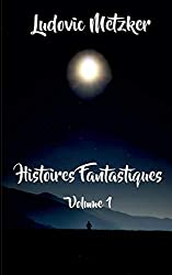Histoires fantastiques : Tome 1
