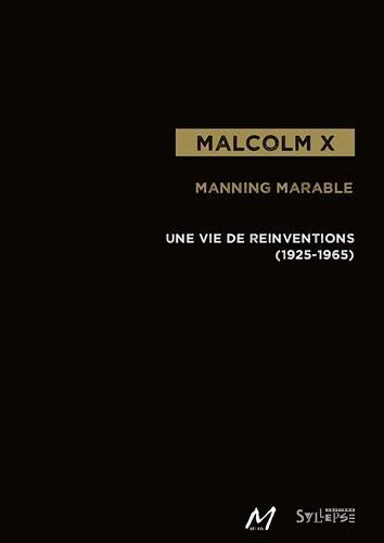 Malcolm X : Une vie de réinventions (1925-1965)