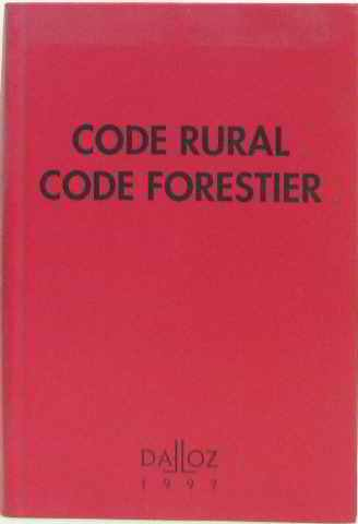 CODE RURAL CODE FORESTIER 1997. 21ème édition par Collectif