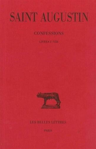 Confessions. Tome I : Livre I-VIII