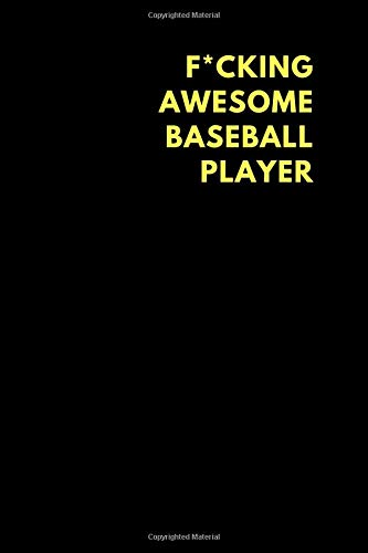 F*cking Awesome Baseball Player: Lined Notebook Diary to Write In, Funny Gift Idea Friends Family (150 pages) por Motu Journals