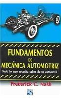 Fundamentos De Mecanica Automotriz por Frederick C. Nash