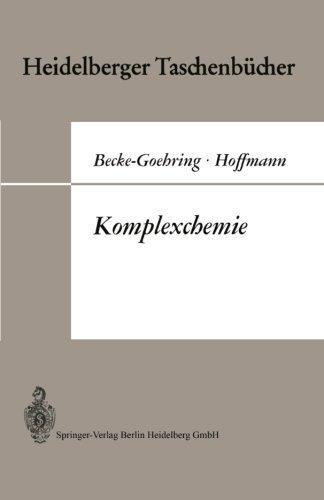 Komplexchemie: Vorlesungen ????ber Anorganische Chemie Von Margot Becke-Goehring (Heidelberger Taschenb????cher) (German Edition) by Margot Becke-Goehring (1970-06-01)
