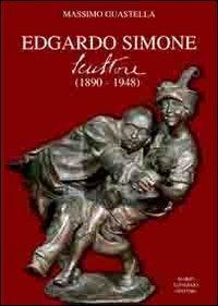 Edgardo Simone. Scultore (1890-1948). Ediz. illustrata por Massimo Guastella