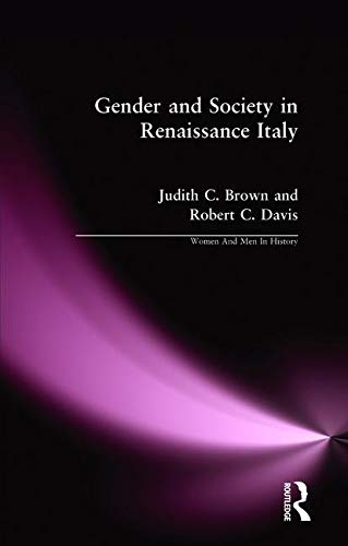 Gender and Society in Renaissance Italy (Women and Men in History)