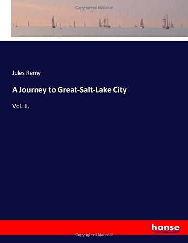 A Journey to Great-Salt-Lake City: Vol. II.