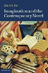 Imagination and the Contemporary Novel by Professor John J. Su (2011-05-26)