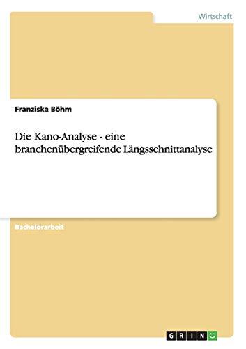 Die Kano-Analyse - eine branchenübergreifende Längsschnittanalyse