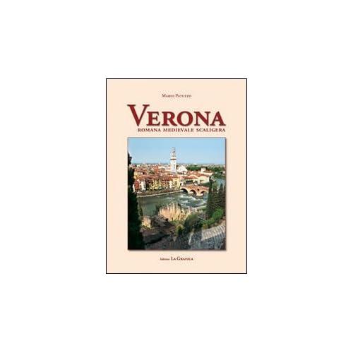 Verona. Romana, Medievale, Scaligera