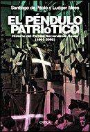 El péndulo patriótico: Historia del Partido Nacionalista Vasco, 1895-2005