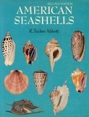 American Seashells; The Marine Molluska of the Atlantic and Pacific Coasts of North America