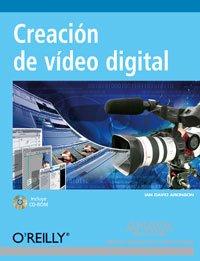 Creacion de video digital/DV Filmmaking: From Start to Finish