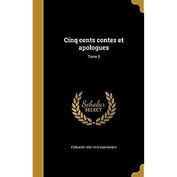 Cinq Cents Contes Et Apologues; Tome 3
